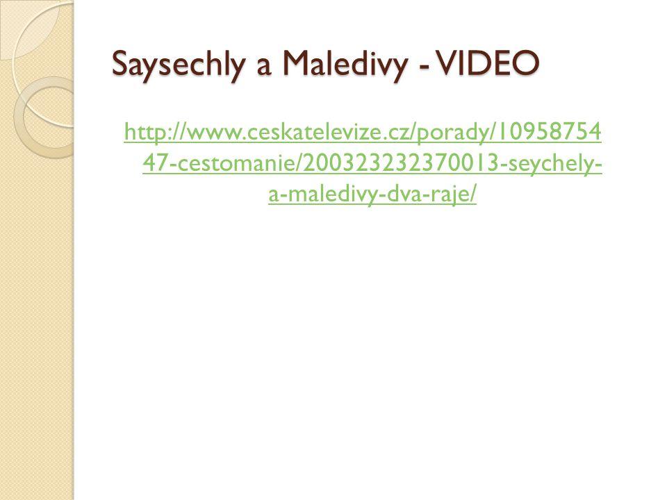 Saysechly a Maledivy - VIDEO http://www.ceskatelevize.cz/porady/10958754 47-cestomanie/200323232370013-seychely- a-maledivy-dva-raje/