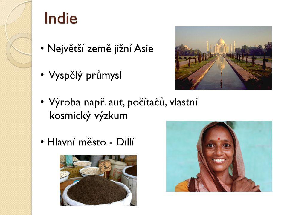 Indie Největší země jižní Asie Vyspělý průmysl Výroba např.