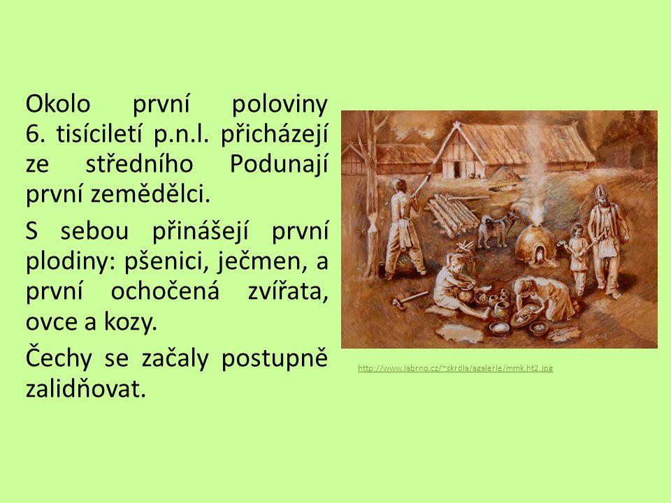Okolo první poloviny 6. tisíciletí p.n.l. přicházejí ze středního Podunají první zemědělci. S sebou přinášejí první plodiny: pšenici, ječmen, a první