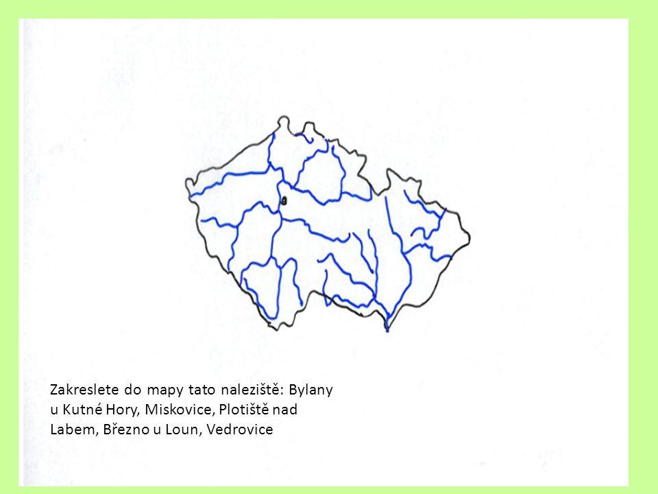 Zakreslete do mapy tato naleziště: Bylany u Kutné Hory, Miskovice, Plotiště nad Labem, Březno u Loun, Vedrovice
