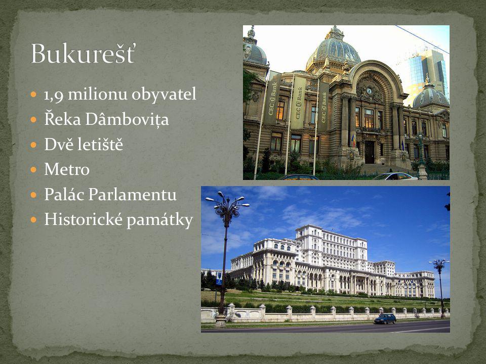 1,9 milionu obyvatel Řeka Dâmbovița Dvě letiště Metro Palác Parlamentu Historické památky