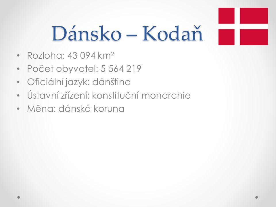 Dánsko – Kodaň Rozloha: 43 094 km² Počet obyvatel: 5 564 219 Oficiální jazyk: dánština Ústavní zřízení: konstituční monarchie Měna: dánská koruna