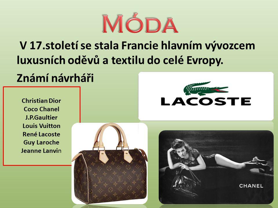 V 17.století se stala Francie hlavním vývozcem luxusních oděvů a textilu do celé Evropy.