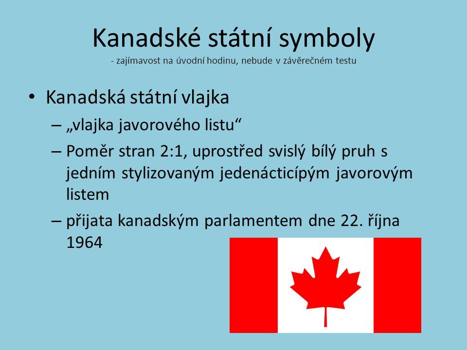 Kanadské státní symboly Kanadský státní znak – Štít znaku rozdělen na pět polí, každé z nich nese znak země, jejíž obyvatelé osidlovali Kanadu.