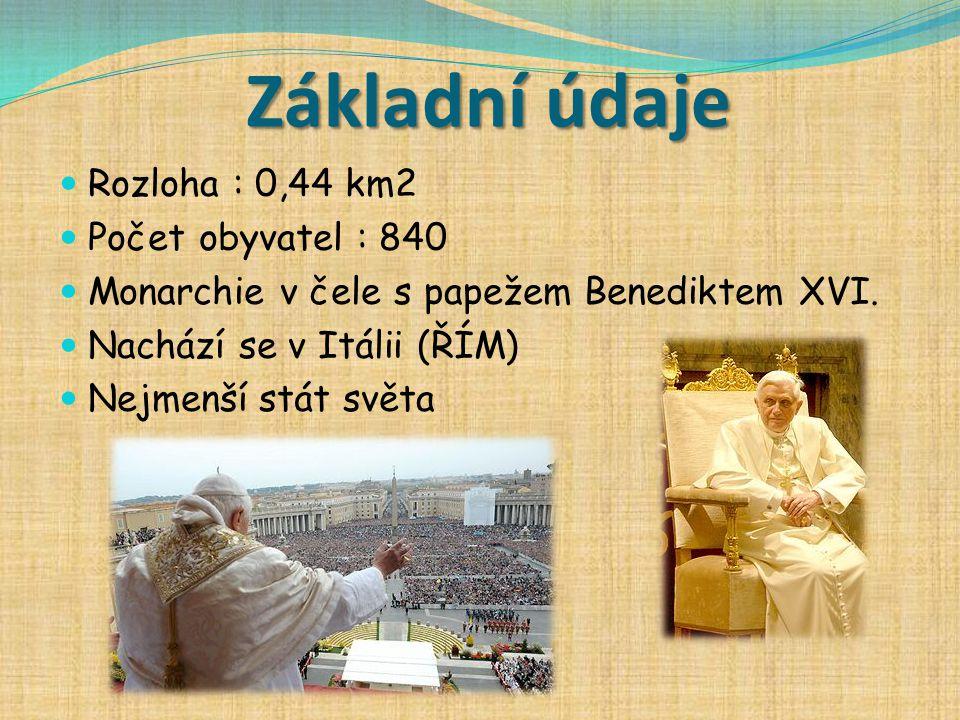 Základní údaje Rozloha : 0,44 km2 Počet obyvatel : 840 Monarchie v čele s papežem Benediktem XVI. Nachází se v Itálii (ŘÍM) Nejmenší stát světa