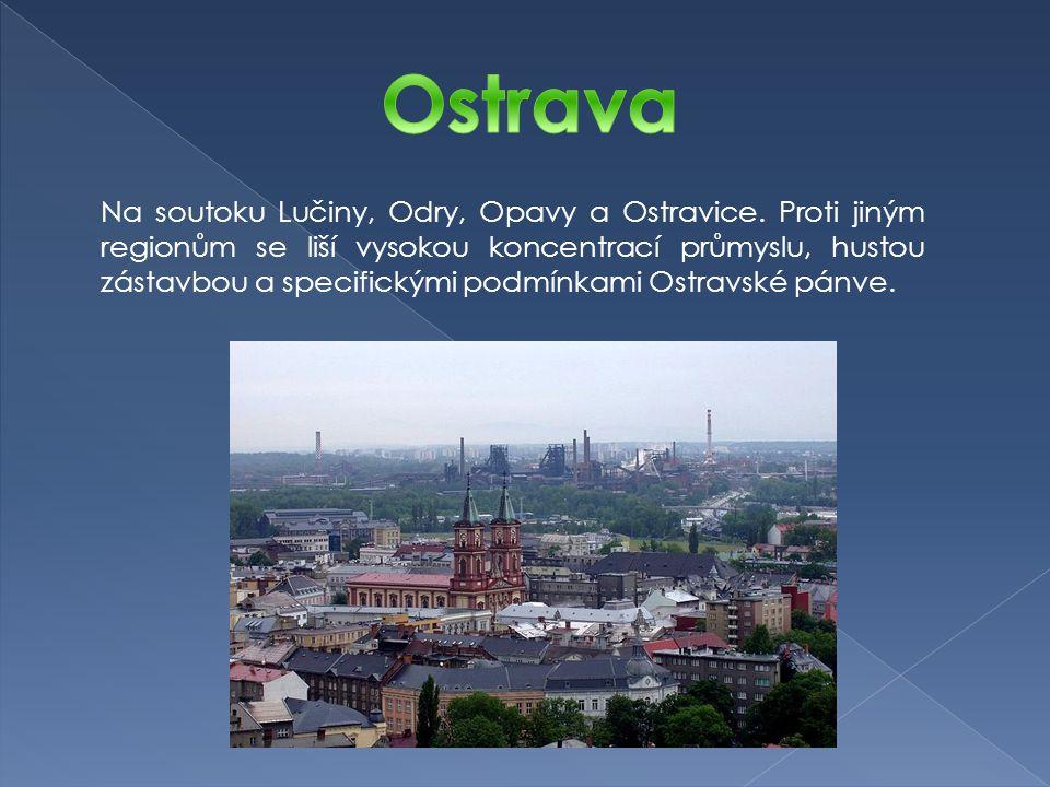 Na soutoku Lučiny, Odry, Opavy a Ostravice.