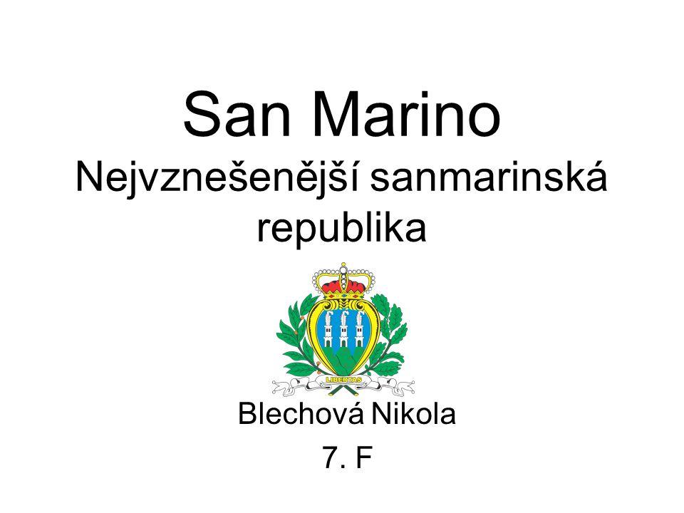 Blechová Nikola 7. F San Marino Nejvznešenější sanmarinská republika