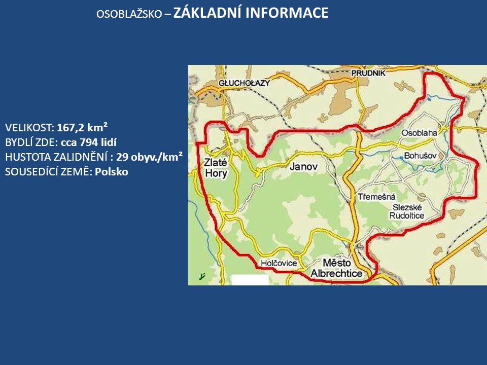 OSOBLAŽSKO – ZÁKLADNÍ INFORMACE VELIKOST: 167,2 km² BYDLÍ ZDE: cca 794 lidí HUSTOTA ZALIDNĚNÍ : 29 obyv./km² SOUSEDÍCÍ ZEMĚ: Polsko