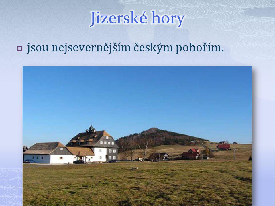  jsou nejsevernějším českým pohořím.