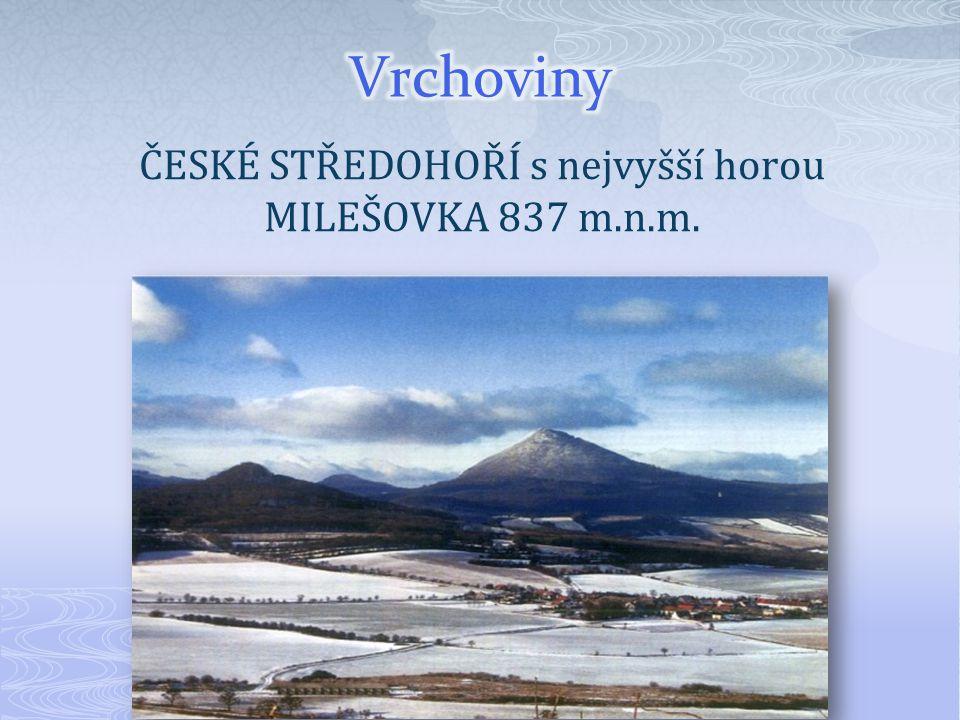 ČESKÉ STŘEDOHOŘÍ s nejvyšší horou MILEŠOVKA 837 m.n.m.
