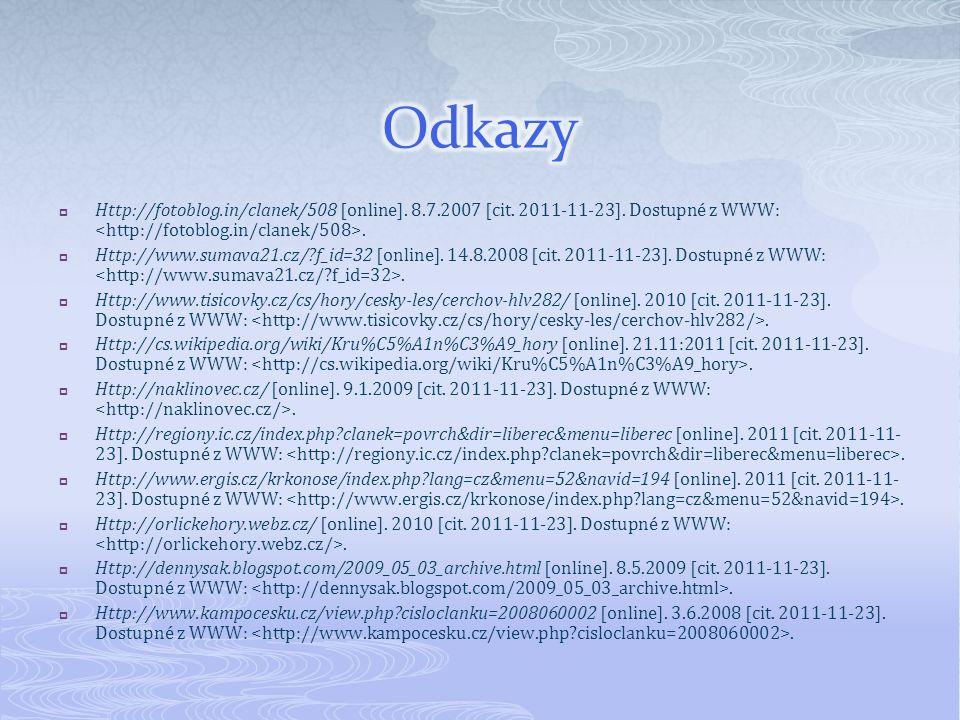  Http://fotoblog.in/clanek/508 [online]. 8.7.2007 [cit. 2011-11-23]. Dostupné z WWW:.  Http://www.sumava21.cz/?f_id=32 [online]. 14.8.2008 [cit. 201