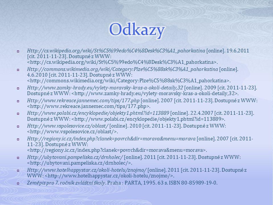  Http://cs.wikipedia.org/wiki/St%C5%99edo%C4%8Desk%C3%A1_pahorkatina [online]. 19.6.2011 [cit. 2011-11-23]. Dostupné z WWW:.  Http://commons.wikimed