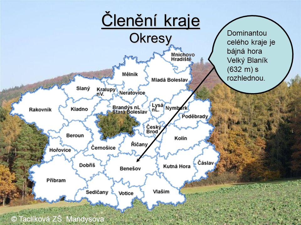 Členění kraje Okresy Benešov Dominantou celého kraje je bájná hora Velký Blaník (632 m) s rozhlednou. © Taclíková ZŠ Mandysova