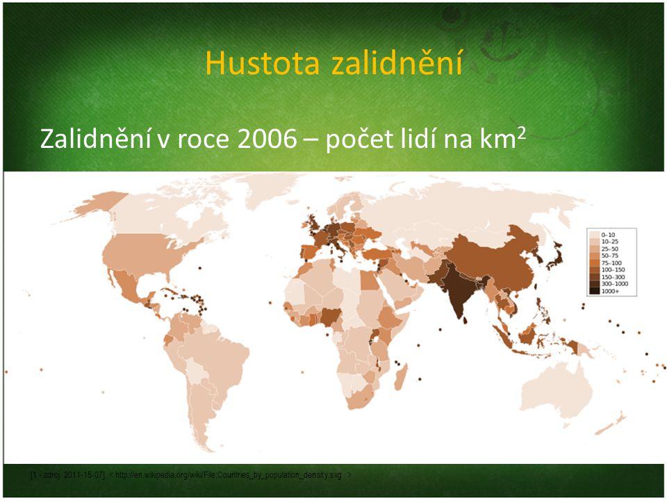 Hustota zalidnění Zalidnění v roce 2006 – počet lidí na km 2 [1 - zdroj. 2011-15-07].