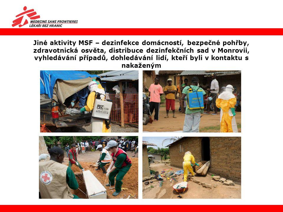 Jiné aktivity MSF – dezinfekce domácností, bezpečné pohřby, zdravotnická osvěta, distribuce dezinfekčních sad v Monrovii, vyhledávání případů, dohledá