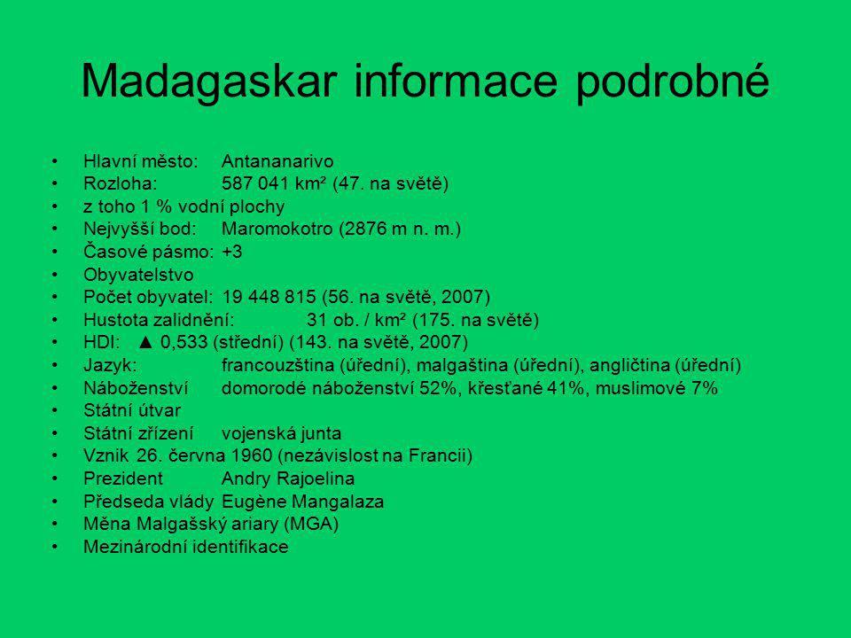 Hospodářsví Madagaskar je rozvojový zemědělský stát.