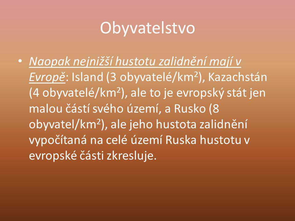 Obyvatelstvo Naopak nejnižší hustotu zalidnění mají v Evropě: Island (3 obyvatelé/km 2 ), Kazachstán (4 obyvatelé/km 2 ), ale to je evropský stát jen