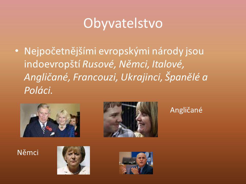 Obyvatelstvo Nejpočetnějšími evropskými národy jsou indoevropští Rusové, Němci, Italové, Angličané, Francouzi, Ukrajinci, Španělé a Poláci. Angličané