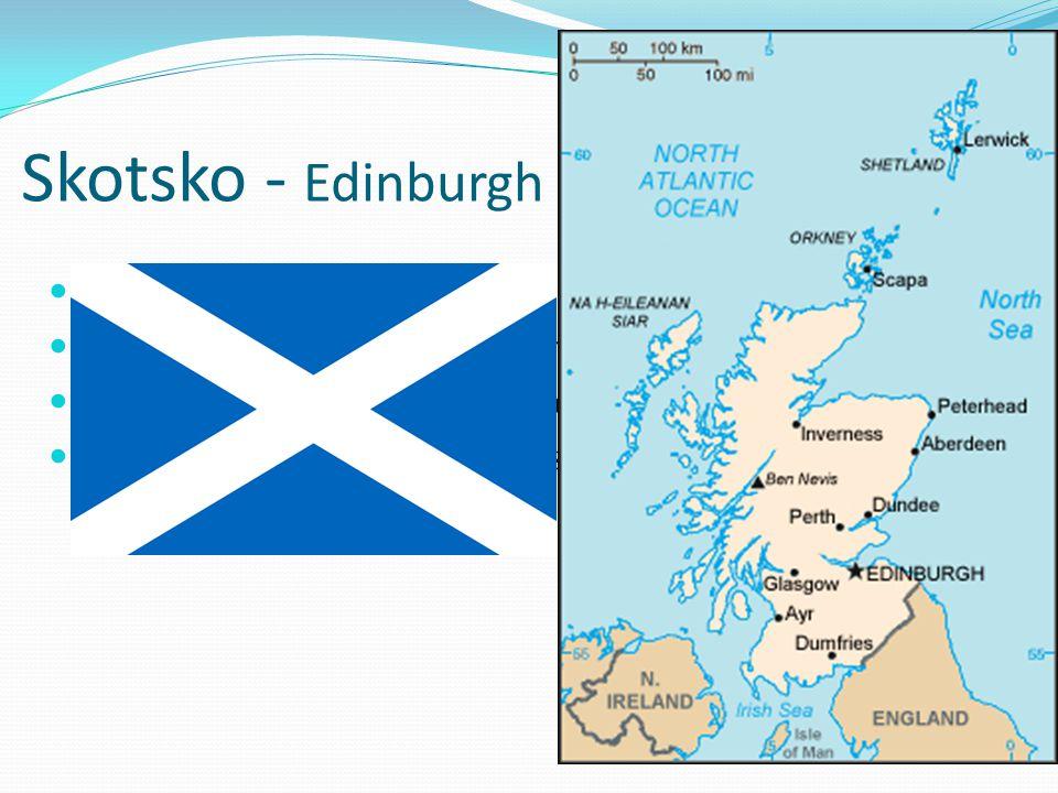 Skotsko - Edinburgh největší, ale nejméně osídlen těžba ropy a zemního plynu v šelfových oblastech Glasgow – největší město Skotska, přístav Edinburgh