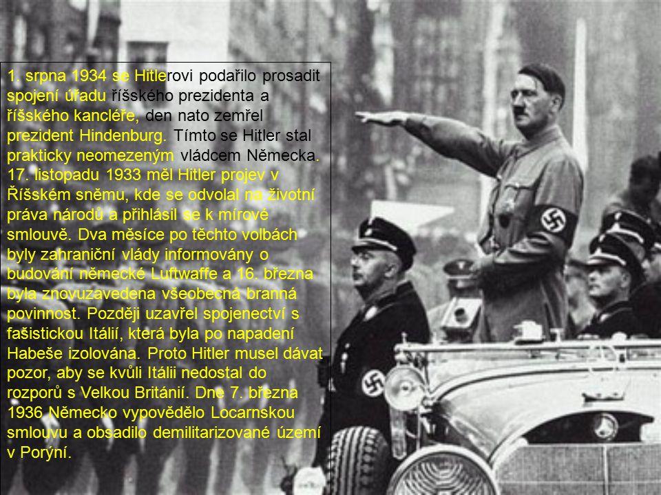 1. srpna 1934 se Hitlerovi podařilo prosadit spojení úřadu říšského prezidenta a říšského kancléře, den nato zemřel prezident Hindenburg. Tímto se Hit