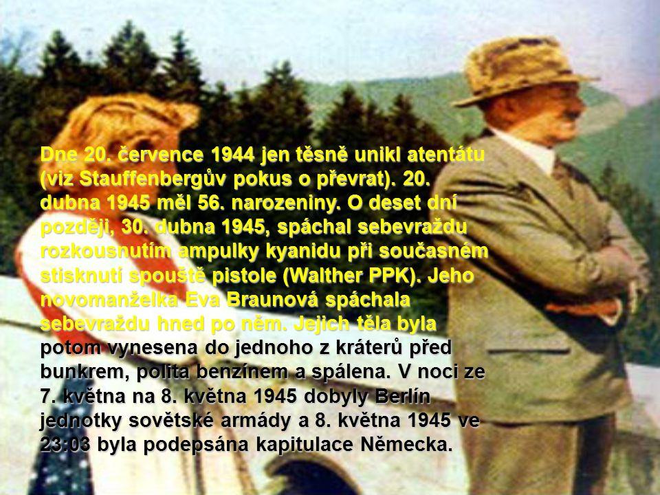 Dne 20. července 1944 jen těsně unikl atentátu (viz Stauffenbergův pokus o převrat). 20. dubna 1945 měl 56. narozeniny. O deset dní později, 30. dubna