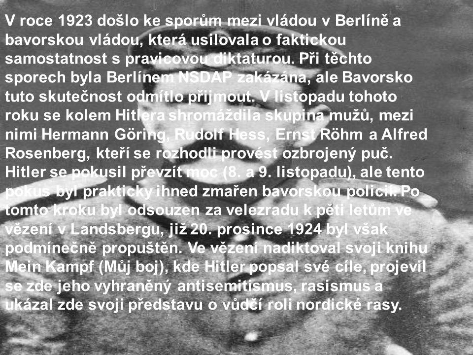 V roce 1923 došlo ke sporům mezi vládou v Berlíně a bavorskou vládou, která usilovala o faktickou samostatnost s pravicovou diktaturou. Při těchto spo