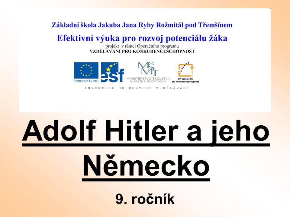 Adolf Hitler a jeho Německo 9. ročník