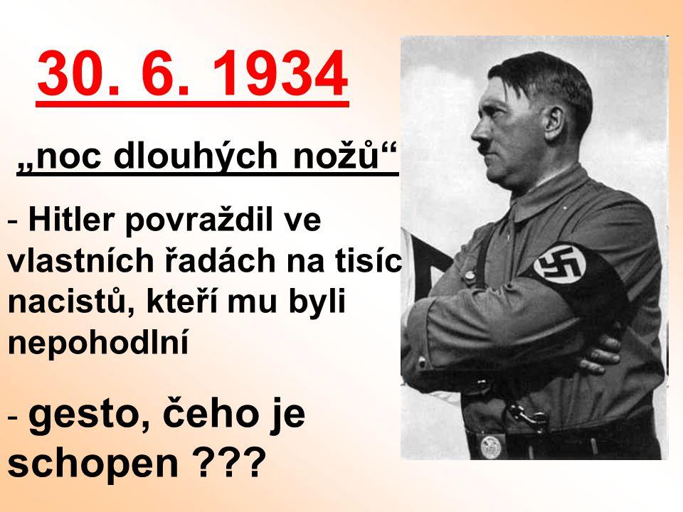 """30. 6. 1934 """"noc dlouhých nožů"""" - Hitler povraždil ve vlastních řadách na tisíc nacistů, kteří mu byli nepohodlní - gesto, čeho je schopen ???"""