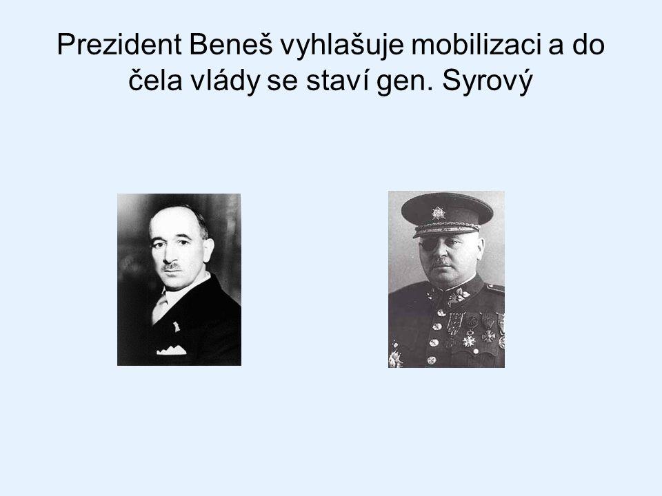 Prezident Beneš vyhlašuje mobilizaci a do čela vlády se staví gen. Syrový