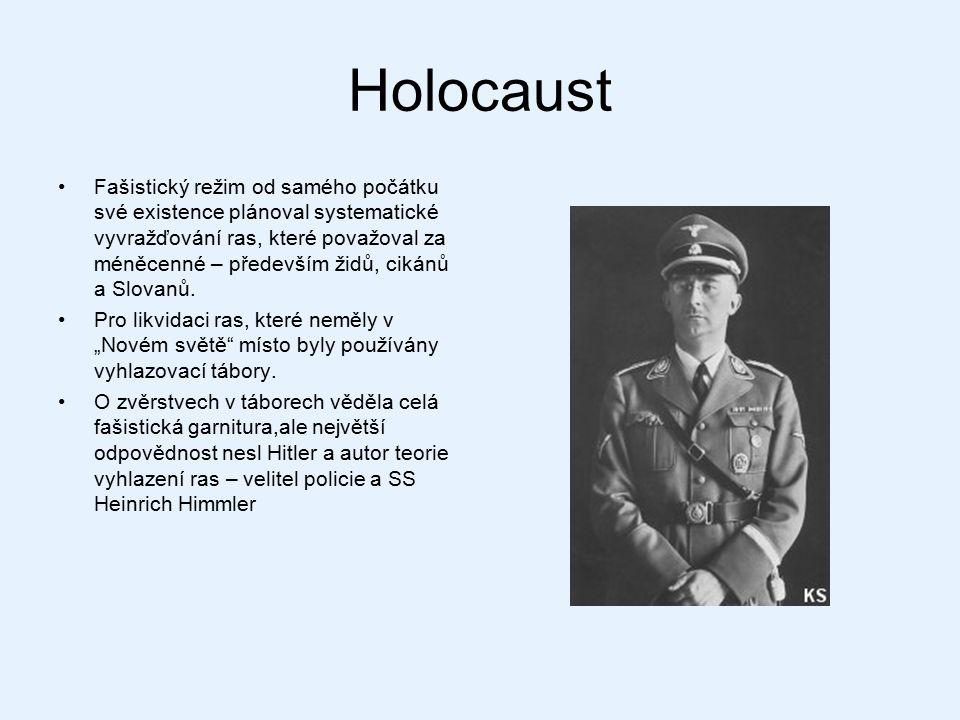 Holocaust Fašistický režim od samého počátku své existence plánoval systematické vyvražďování ras, které považoval za méněcenné – především židů, ciká