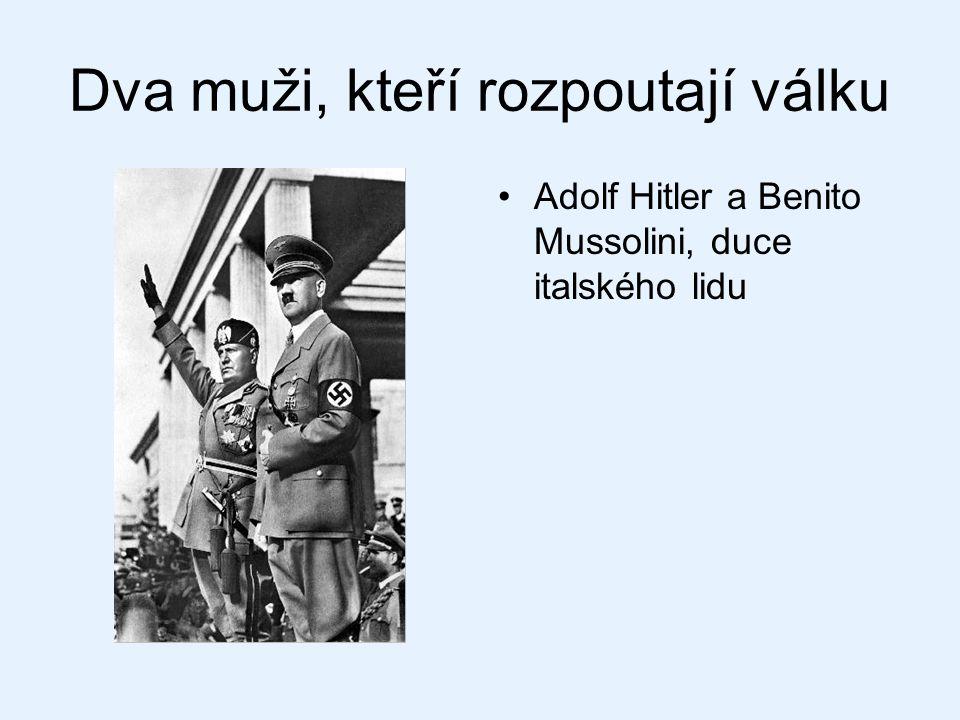 Dva muži, kteří rozpoutají válku Adolf Hitler a Benito Mussolini, duce italského lidu