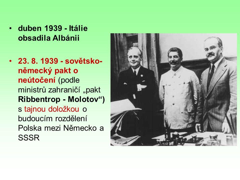 duben 1939 - Itálie obsadila Albánii 23.8.