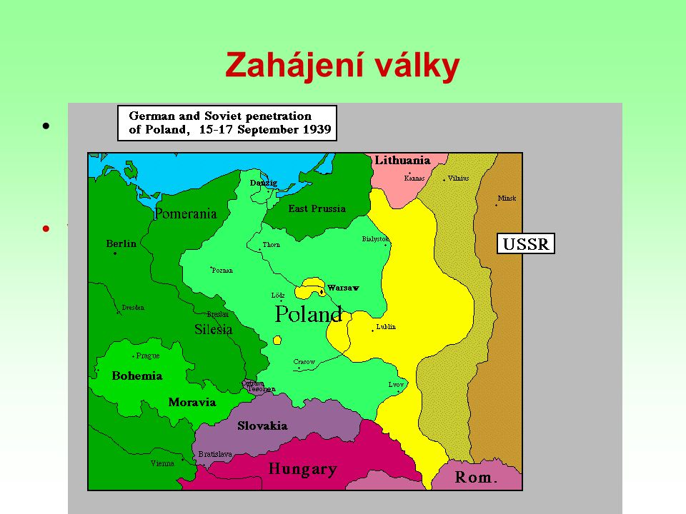 Zahájení války přepadení Polska ospravedlněno provokací (němečtí vojáci v polských uniformách přepadli německý vysílač v Gliwici) vojenský vpád do Polska - 1.