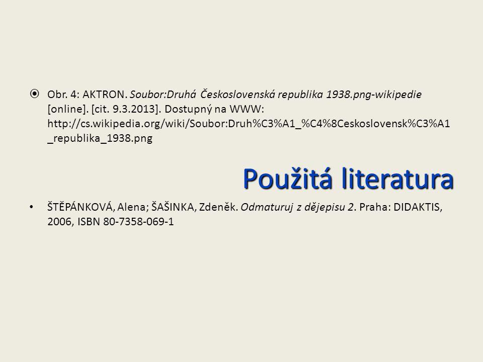  Obr. 4: AKTRON. Soubor:Druhá Československá republika 1938.png-wikipedie [online]. [cit. 9.3.2013]. Dostupný na WWW: http://cs.wikipedia.org/wiki/So