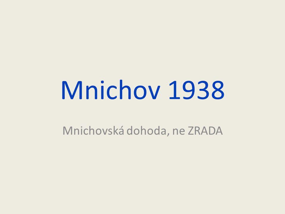 Mnichov 1938 Mnichovská dohoda, ne ZRADA