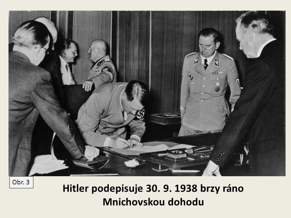 Mnichovská zrada Dokument podepsali:  Adolf Hiltler – Německo  Benito Mussolini – Itálie  Neville Chamberlain – Velká Británie  Édouard Daladier – Francie dokument necelých 6 minut http://www.stream.cz/slavnedny/759915-30-zari-den-kdy- byla-podepsana-mnichovska-dohoda