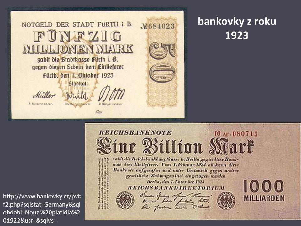 bankovky z roku 1923 http://www.bankovky.cz/pvb f2.php?sqlstat=Germany&sql obdobi=Nouz.%20platidla%2 01922&usr=&sqlvs=