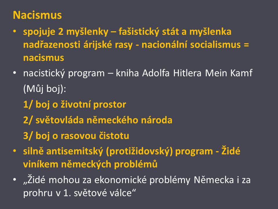 Nacismus spojuje 2 myšlenky – fašistický stát a myšlenka nadřazenosti árijské rasy - nacionální socialismus = nacismus nacistický program – kniha Adol