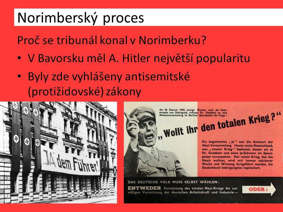 Proč se tribunál konal v Norimberku.V Bavorsku měl A.