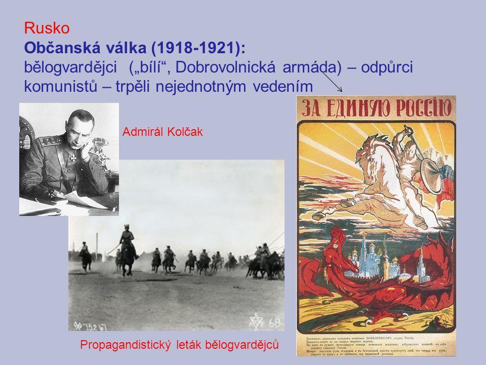 """Rusko Občanská válka (1918-1921): bělogvardějci (""""bílí , Dobrovolnická armáda) – odpůrci komunistů – trpěli nejednotným vedením Propagandistický leták bělogvardějců Admirál Kolčak"""