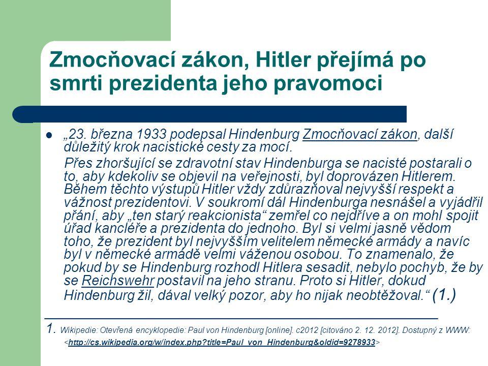 """Zmocňovací zákon, Hitler přejímá po smrti prezidenta jeho pravomoci """"23. března 1933 podepsal Hindenburg Zmocňovací zákon, další důležitý krok nacisti"""