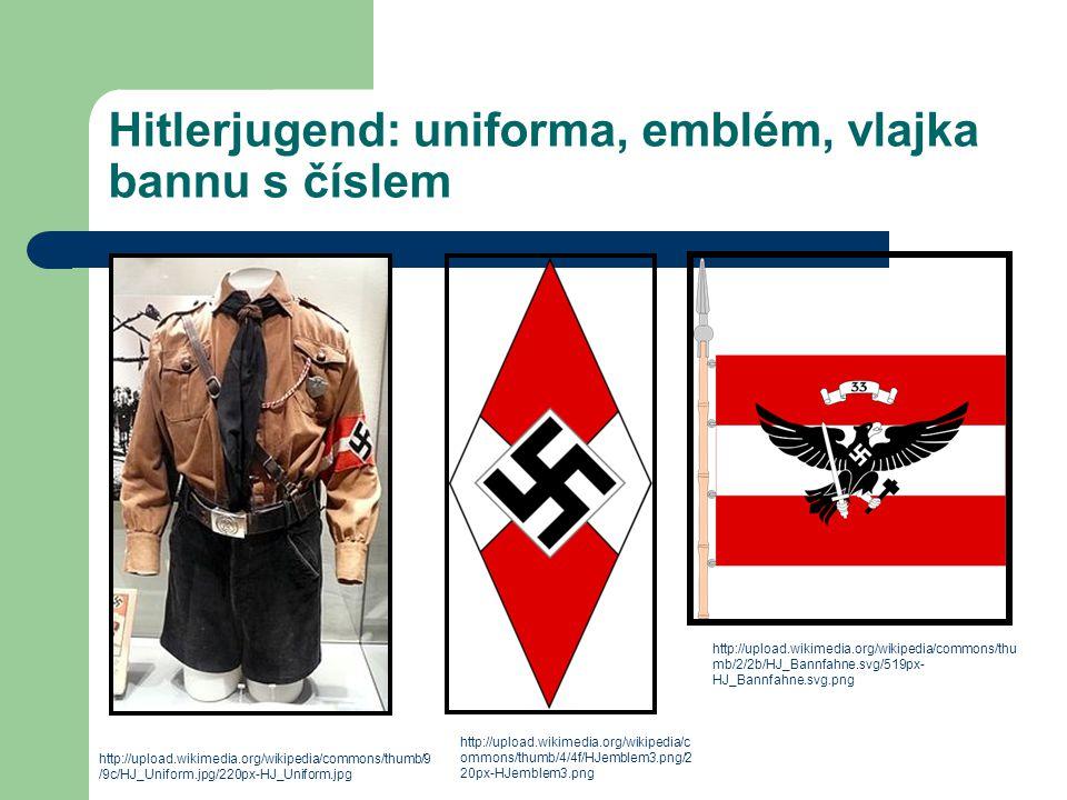 Hitlerjugend: uniforma, emblém, vlajka bannu s číslem http://upload.wikimedia.org/wikipedia/commons/thumb/9 /9c/HJ_Uniform.jpg/220px-HJ_Uniform.jpg ht
