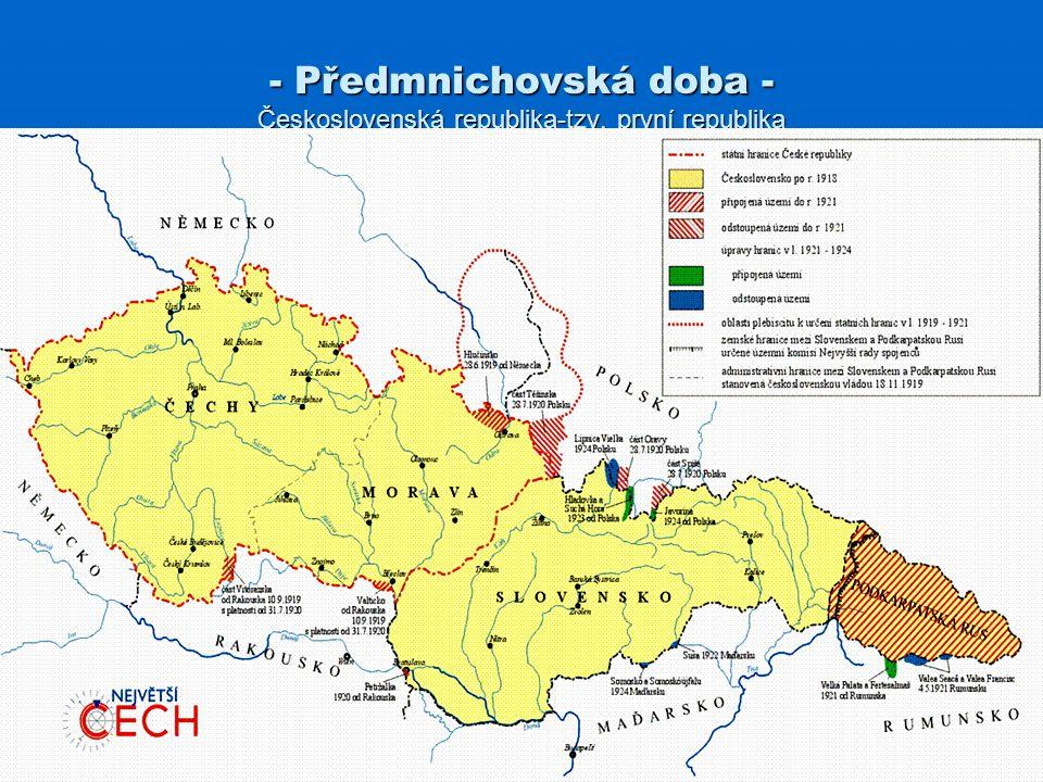 - Předmnichovská doba - Československá republika-tzv. první republika