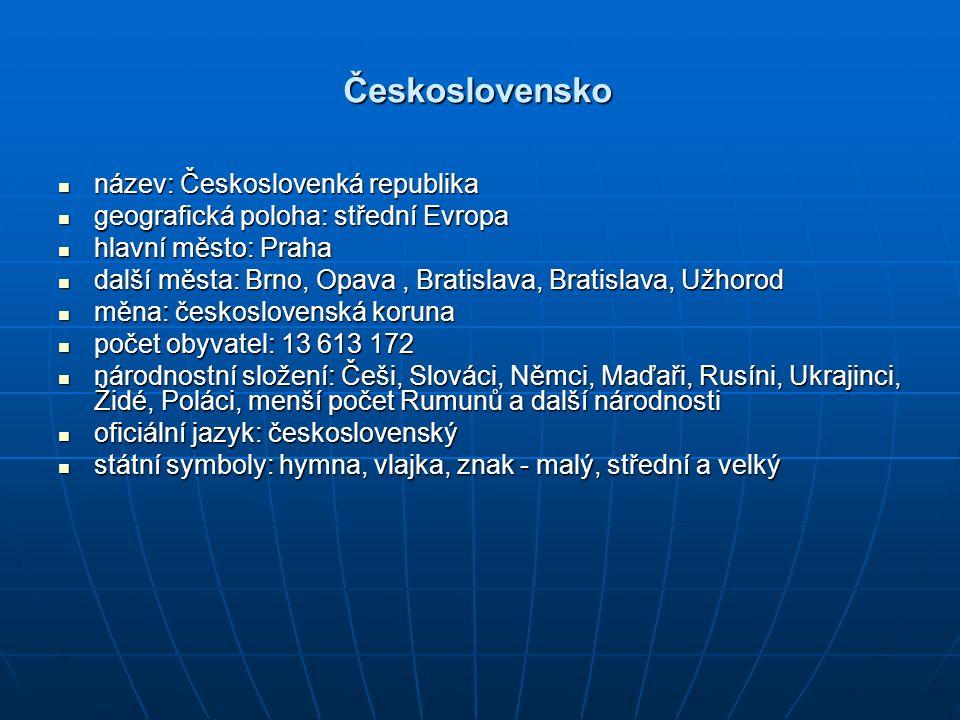 Československo název: Českoslovenká republika název: Českoslovenká republika geografická poloha: střední Evropa geografická poloha: střední Evropa hla