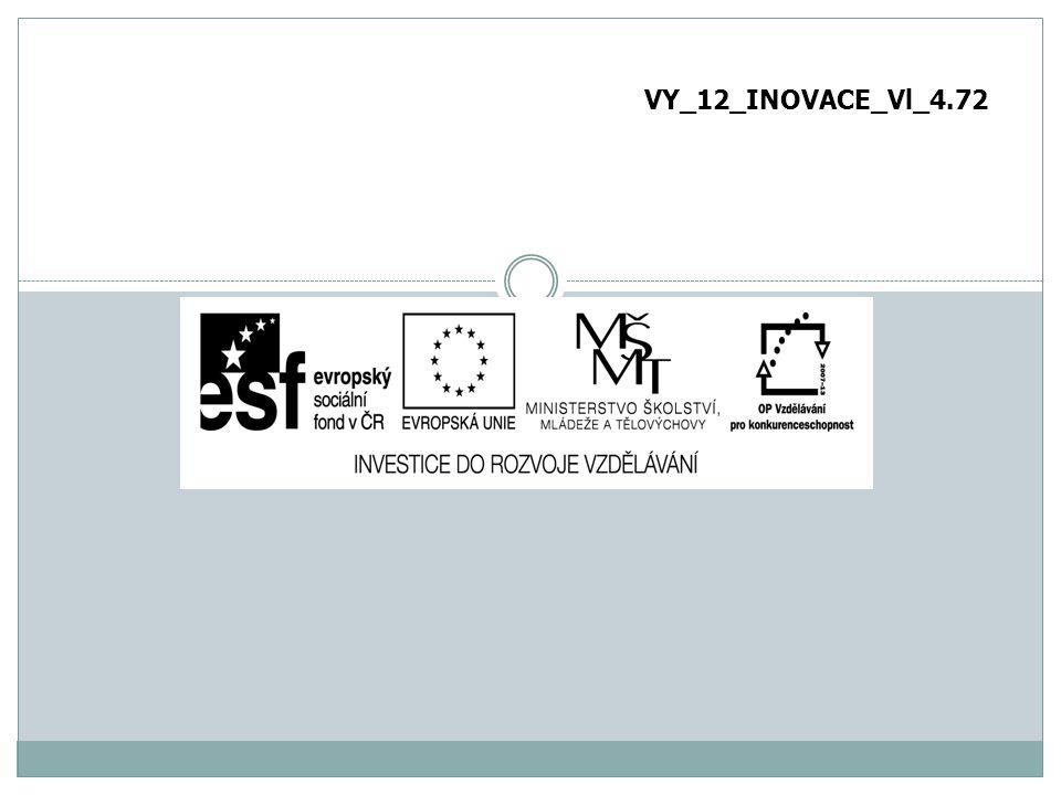 VY_12_INOVACE_Vl_4.72
