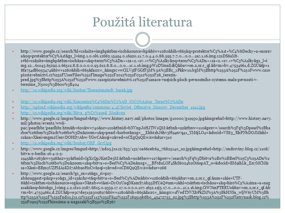 Použitá literatura http://www.google.cz/search?hl=cs&site=imghp&tbm=isch&source=hp&biw=1280&bih=865&q=protektor%C3%A1t+%C4%8Dechy+a+morav a&oq=protekt