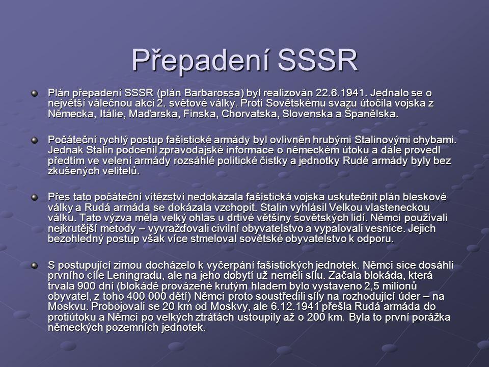 Přepadení SSSR Plán přepadení SSSR (plán Barbarossa) byl realizován 22.6.1941.