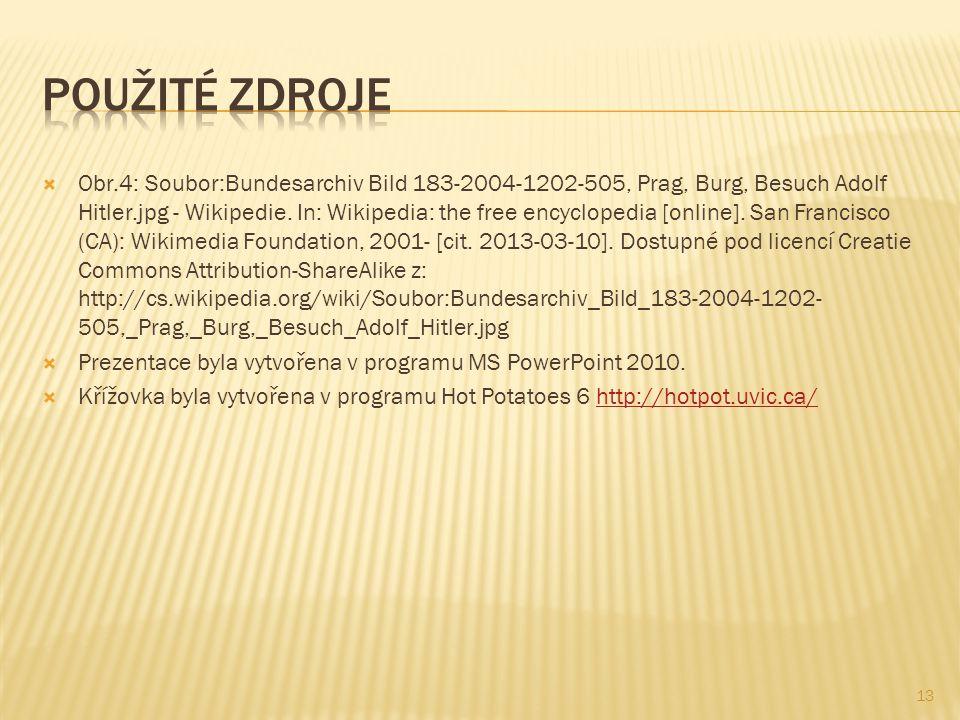  Obr.4: Soubor:Bundesarchiv Bild 183-2004-1202-505, Prag, Burg, Besuch Adolf Hitler.jpg - Wikipedie.