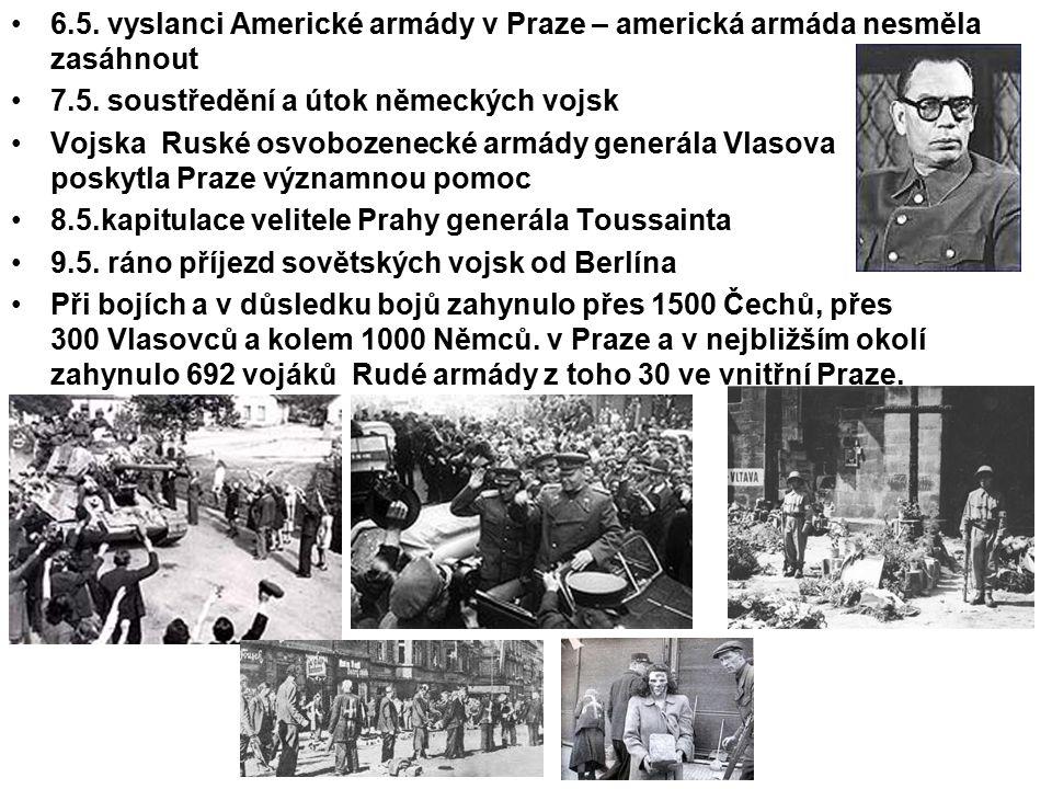 6.5. vyslanci Americké armády v Praze – americká armáda nesměla zasáhnout 7.5. soustředění a útok německých vojsk Vojska Ruské osvobozenecké armády ge