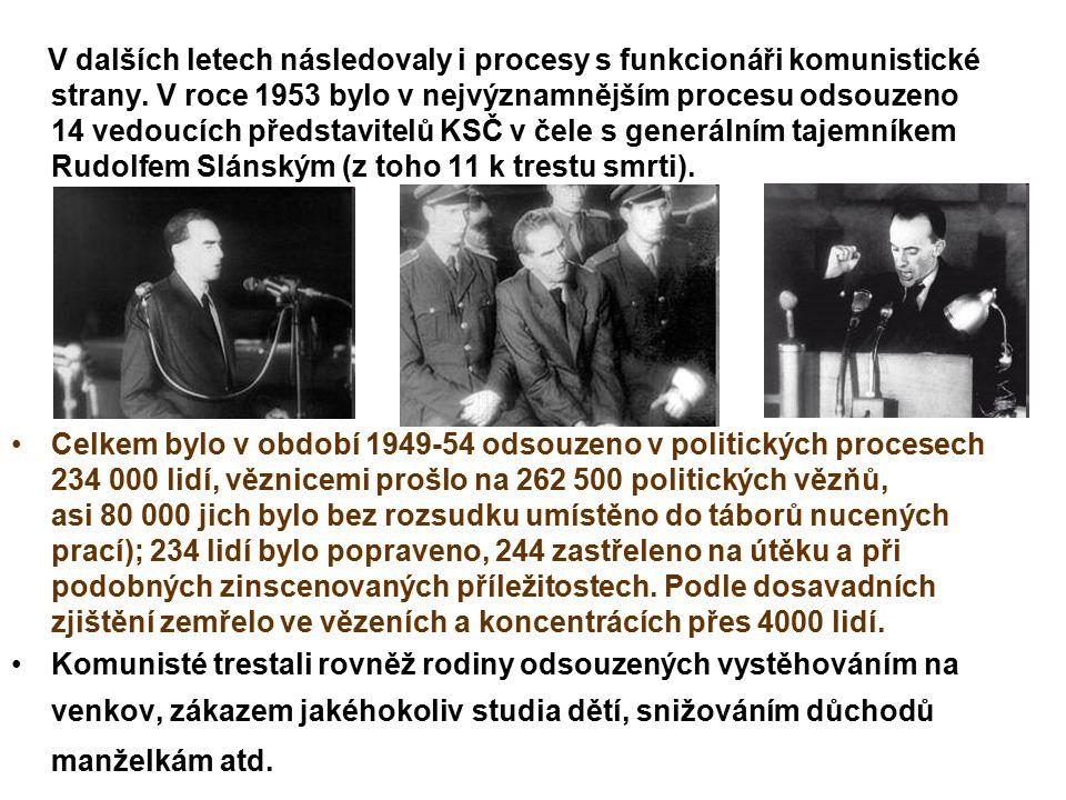 V dalších letech následovaly i procesy s funkcionáři komunistické strany. V roce 1953 bylo v nejvýznamnějším procesu odsouzeno 14 vedoucích představit